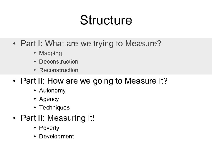 Structure • Part I: What are we trying to Measure? • Mapping • Deconstruction