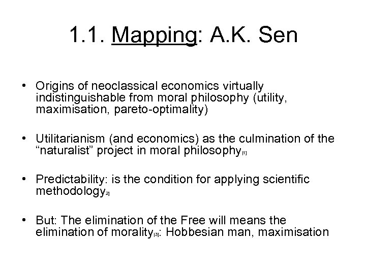 1. 1. Mapping: A. K. Sen • Origins of neoclassical economics virtually indistinguishable from