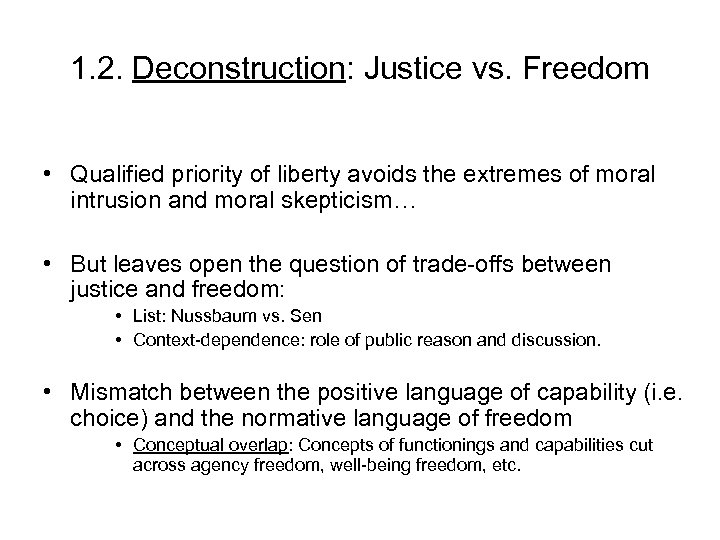 1. 2. Deconstruction: Justice vs. Freedom • Qualified priority of liberty avoids the extremes