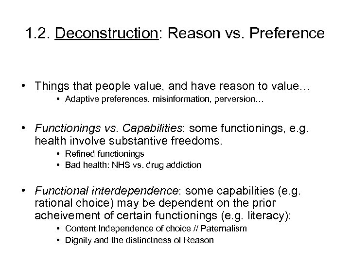 1. 2. Deconstruction: Reason vs. Preference • Things that people value, and have reason