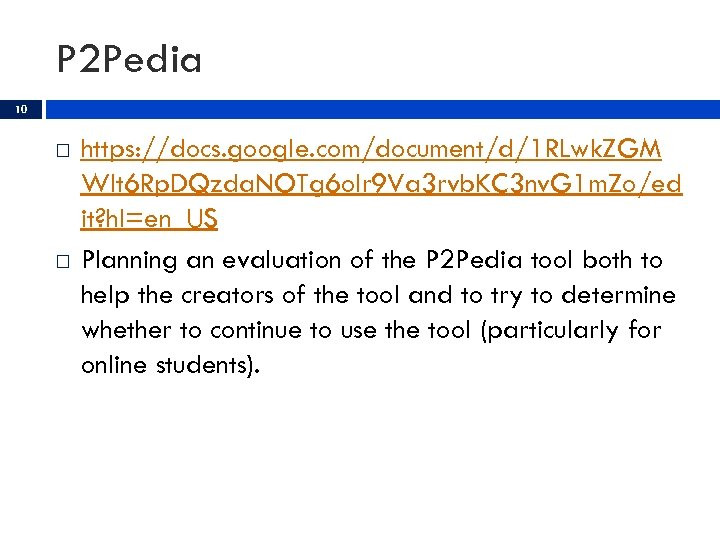 P 2 Pedia 10 https: //docs. google. com/document/d/1 RLwk. ZGM WIt 6 Rp. DQzda.