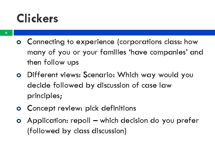 Clickers 6 Connecting to experience (corporations class: how many of you or your families
