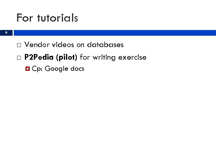 For tutorials 9 Vendor videos on databases P 2 Pedia (pilot) for writing exercise
