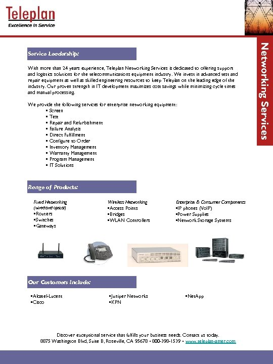 With more than 24 years experience, Teleplan Networking Services is dedicated to offering support