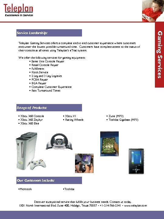 Teleplan Gaming Services offers a complete end to end customer experience where customers encounter