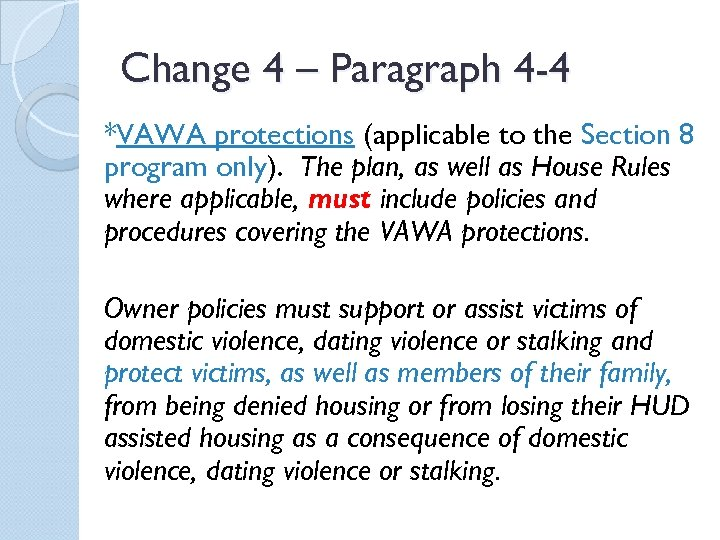 Change 4 – Paragraph 4 -4 *VAWA protections (applicable to the Section 8 program