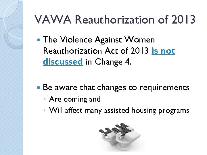 VAWA Reauthorization of 2013 The Violence Against Women Reauthorization Act of 2013 is not