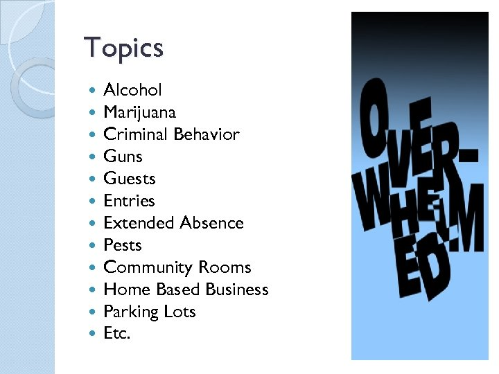 Topics Alcohol Marijuana Criminal Behavior Guns Guests Entries Extended Absence Pests Community Rooms Home