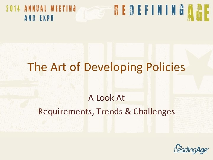 The Art of Developing Policies A Look At Requirements, Trends & Challenges