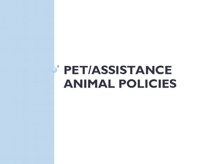 PET/ASSISTANCE ANIMAL POLICIES