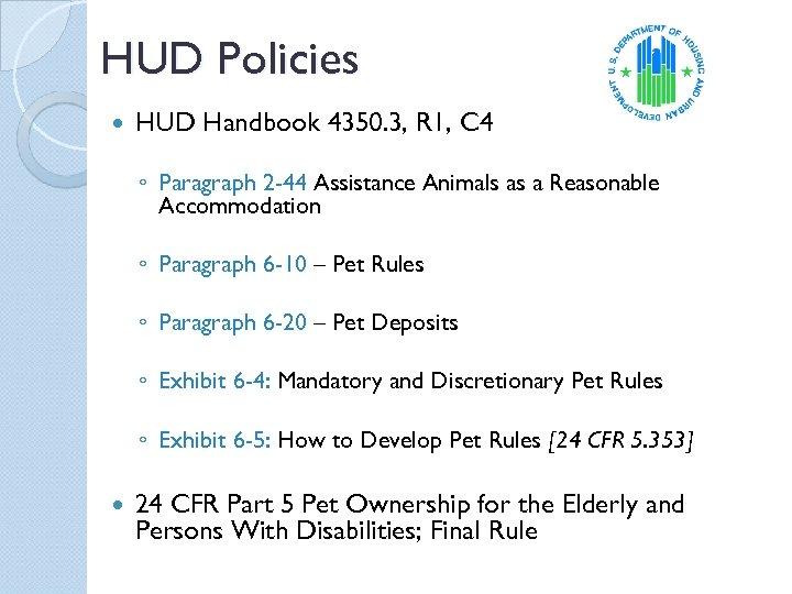 HUD Policies HUD Handbook 4350. 3, R 1, C 4 ◦ Paragraph 2 -44