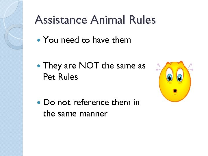 Assistance Animal Rules You need to have them They are NOT the same as