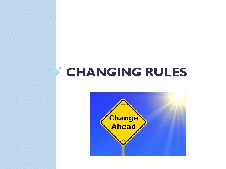 CHANGING RULES