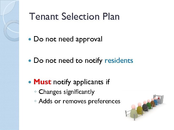 Tenant Selection Plan Do not need approval Do not need to notify residents Must