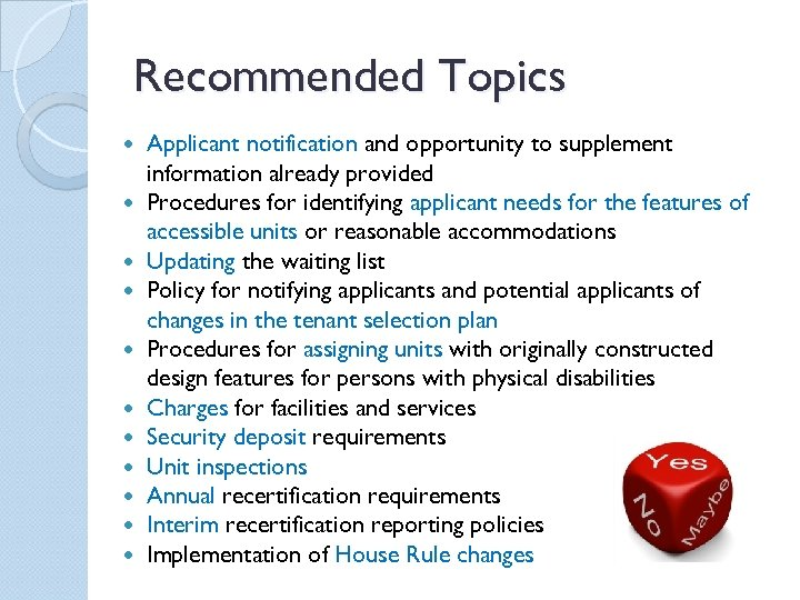 Recommended Topics Applicant notification and opportunity to supplement information already provided Procedures for identifying
