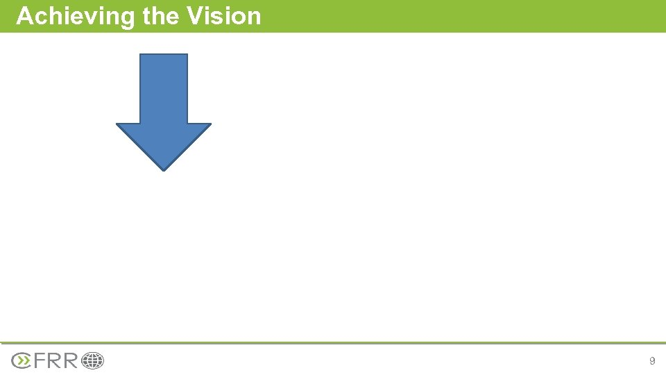 Achieving the Vision 9