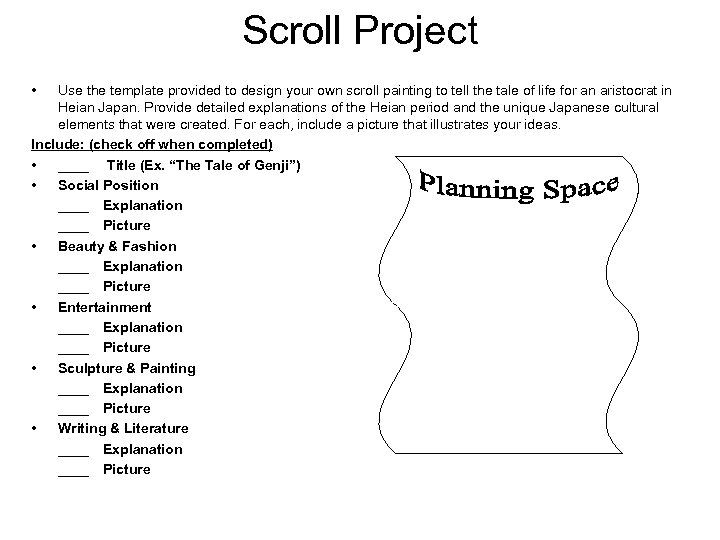 Scroll Project • Use the template provided to design your own scroll painting to