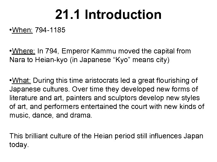 21. 1 Introduction • When: 794 -1185 • Where: In 794, Emperor Kammu moved