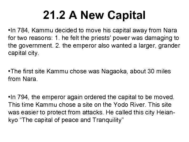 21. 2 A New Capital • In 784, Kammu decided to move his capital
