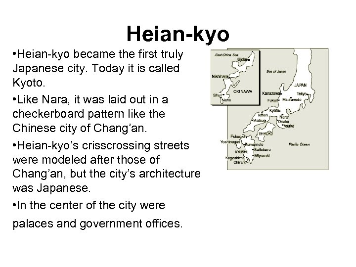 Heian-kyo • Heian-kyo became the first truly Japanese city. Today it is called Kyoto.