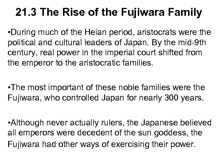 21. 3 The Rise of the Fujiwara Family • During much of the Heian