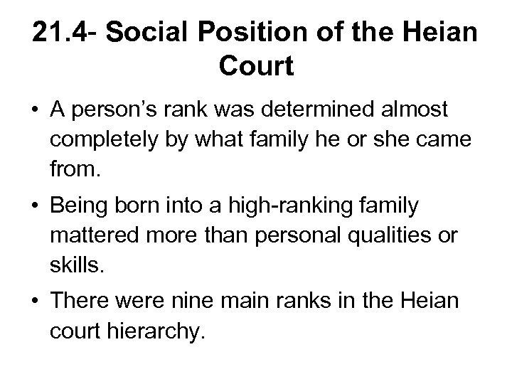 21. 4 - Social Position of the Heian Court • A person's rank was