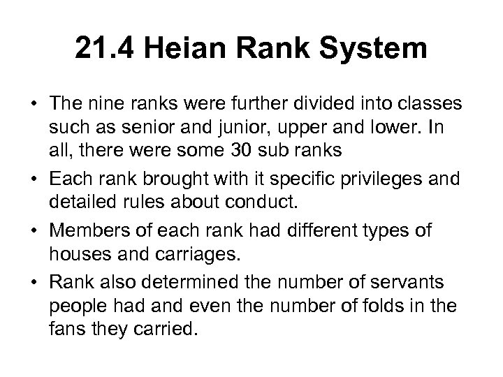 21. 4 Heian Rank System • The nine ranks were further divided into classes