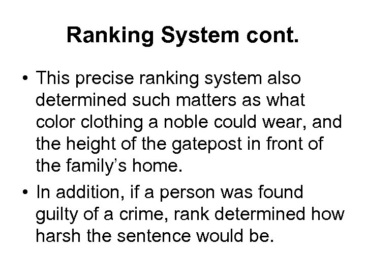 Ranking System cont. • This precise ranking system also determined such matters as what