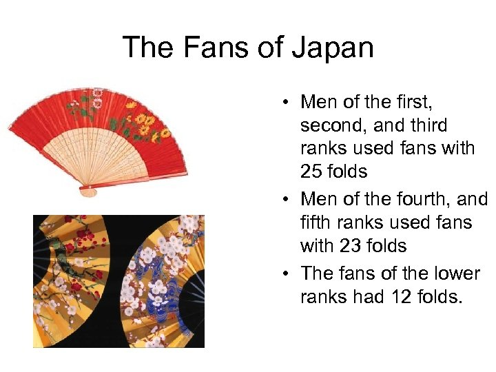 The Fans of Japan • Men of the first, second, and third ranks used