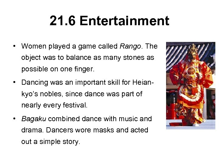 21. 6 Entertainment • Women played a game called Rango. The object was to
