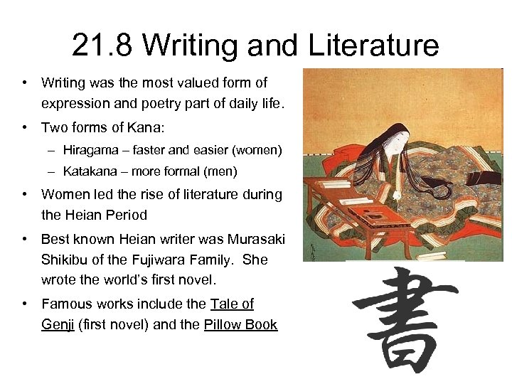 21. 8 Writing and Literature • Writing was the most valued form of expression