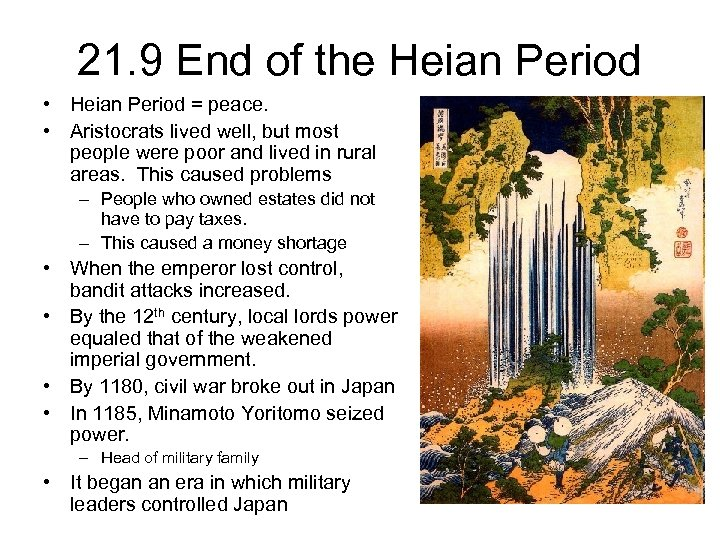 21. 9 End of the Heian Period • Heian Period = peace. • Aristocrats
