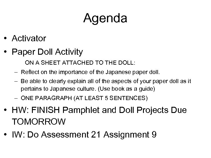 Agenda • Activator • Paper Doll Activity ON A SHEET ATTACHED TO THE DOLL: