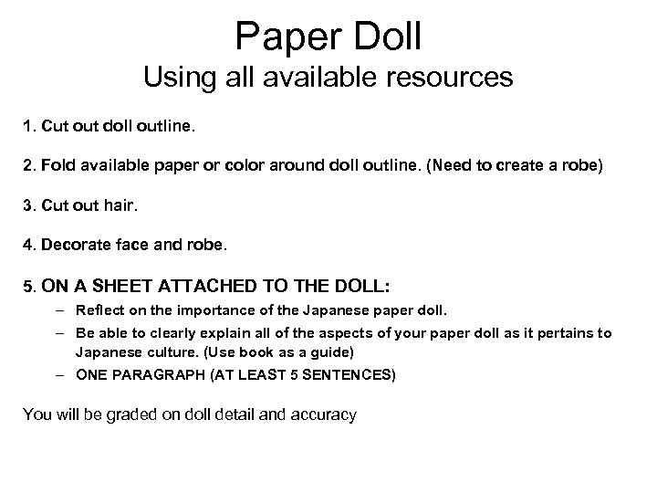 Paper Doll Using all available resources 1. Cut out doll outline. 2. Fold available