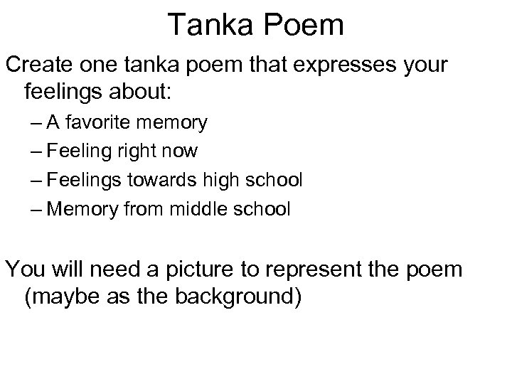 Tanka Poem Create one tanka poem that expresses your feelings about: – A favorite