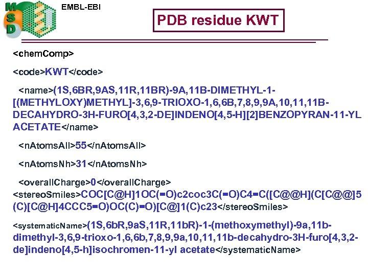 EMBL-EBI PDB residue KWT <chem. Comp> <code>KWT</code> <name>(1 S, 6 BR, 9 AS, 11