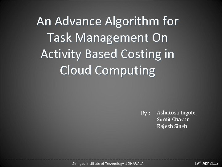 An Advance Algorithm for Task Management On Activity Based Costing in Cloud Computing By
