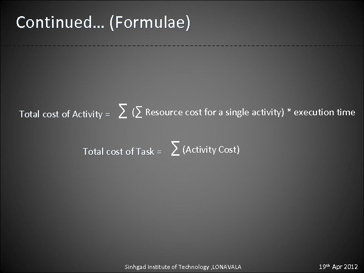 Continued… (Formulae) Total cost of Activity = ∑ (∑ Resource cost for a single