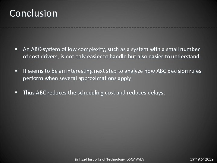 Conclusion § An ABC-system of low complexity, such as a system with a small