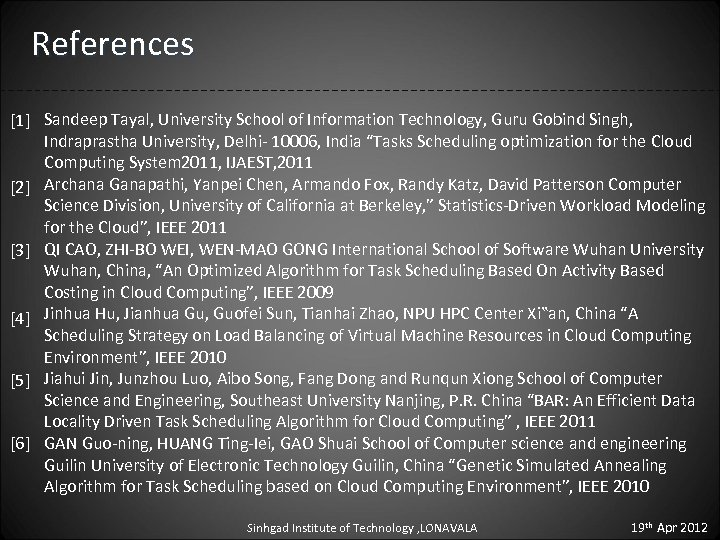 References [1] Sandeep Tayal, University School of Information Technology, Guru Gobind Singh, Indraprastha University,