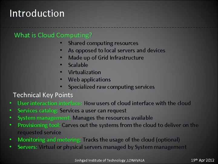 Introduction What is Cloud Computing? • • Shared computing resources As opposed to local