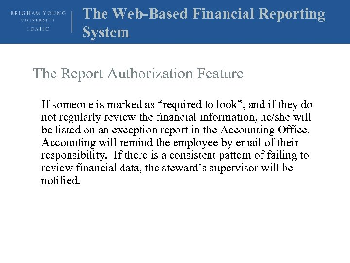 The Web-Based Financial Reporting System The Report Authorization Feature If someone is marked as