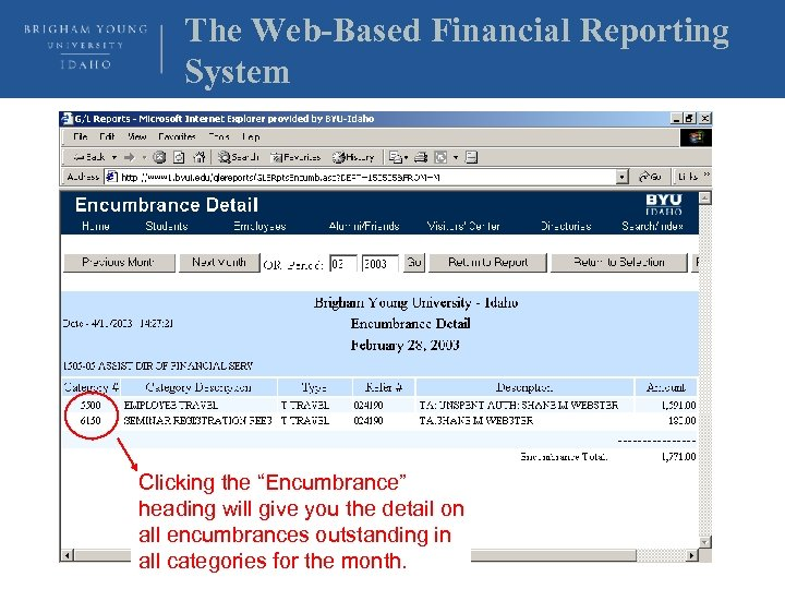 """The Web-Based Financial Reporting System Clicking the """"Encumbrance"""" heading will give you the detail"""