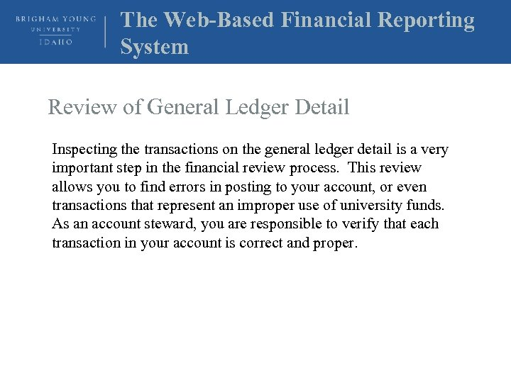 The Web-Based Financial Reporting System Review of General Ledger Detail Inspecting the transactions on