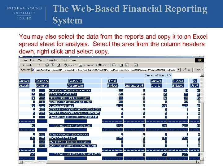 The Web-Based Financial Reporting System You may also select the data from the reports