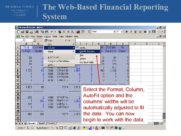 The Web-Based Financial Reporting System Select the Format, Column, Auto. Fit option and the