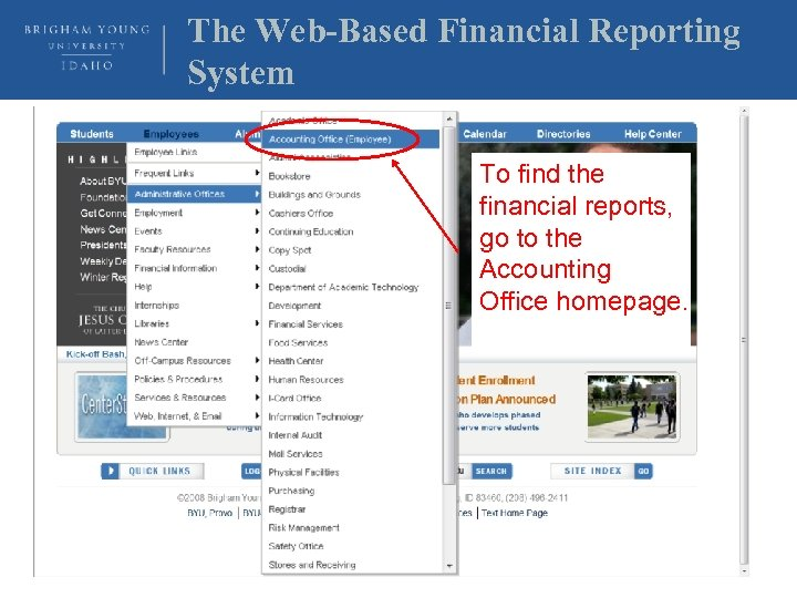 The Web-Based Financial Reporting System To find the financial reports, go to the Accounting