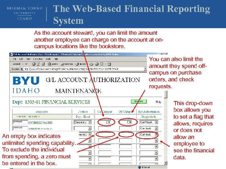 The Web-Based Financial Reporting System As the account steward, you can limit the amount