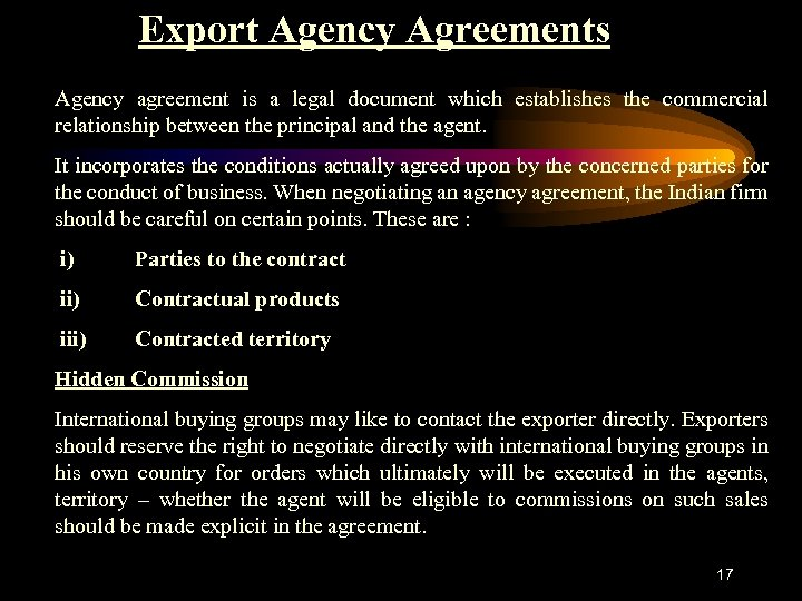 Export Agency Agreements Agency agreement is a legal document which establishes the commercial relationship