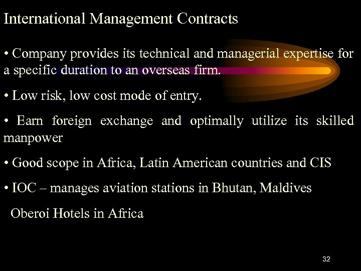 International Management Contracts • Company provides its technical and managerial expertise for a specific